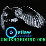 OUTLAW presents UNDERGROUND 006
