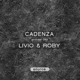Cadenza Podcast | 083 - Livio & Roby (Source)