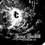 CRACHCAST #25: JESUS FISTUS
