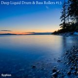 Deep Liquid Drum & Bass Rollers #13