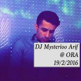 DJ Mysterioo Arif @ ORA 19/2/2016