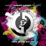 Gudkoff and Gonzo - Club house (Mix set)