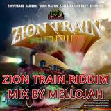 Zion Train Riddim Mix By MELLOJAH RIDDIM FANATIC