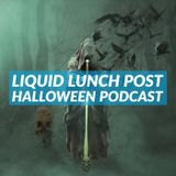 Liquid Lunch Post Halloween Podcast with Rick Cordeiro and Friends