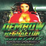 djloyalty dembow vs reggaeton