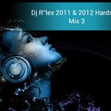 2011 & 2012 Hardstyle Mix 3 (Dj R''lex Mixed)