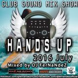 CLUB SOUND MIX SHOW – HANDS UP SET (2016 JULY) MIXED BY DJ FERNANDEZ