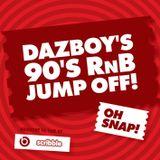 Dazboy's 90's RNB Jump Off