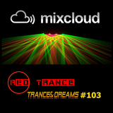 Red Trance - Trance&Dreams 103
