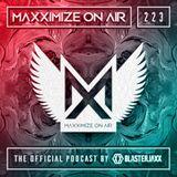 Blasterjaxx present Maxximize On Air #223