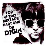 DJGirl - Top of 2012 mixtape part one