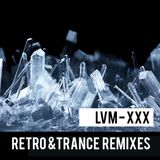 LVM - Retro & Trance Remixes