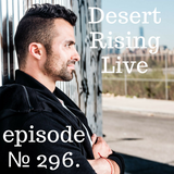 Episode 296 || For The Greater Good (Desert Rising Live in San Diego)