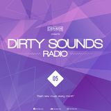 DIRTY SOUNDS RADIO #05
