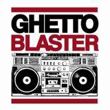 Ghetto Blaster 10.10.2015
