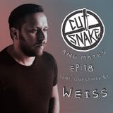 CUT SNAKE & MATES - Ep. 018. Guestmix by Weiss (UK)