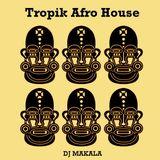 """Dj Makala """"Baile Tropik Afro House Mix"""""""