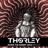 Thorley - Down The Rabbit Hole Vol 21
