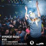 Hypercat Radio #101 - Mixed by Chico Chiquita
