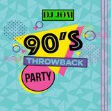 90's Throwback Party - DJ Jom
