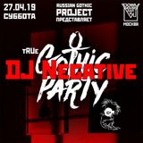 DJ NEGATIVE - LIVE AT TRUE GOTHIC PARTY (MOSCOW, 27.04.2019)