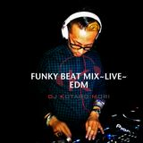 FUNKY BEAT MIX LIVE vol.1 ~EDM~
