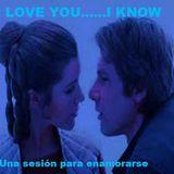 I LOVE YOU....I KNOW
