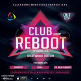 Club Reboot Show - Episode 5 (Bollywood Edition)