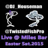 Live @ Twistedsoul,MilesBar Easter Sat. 2015
