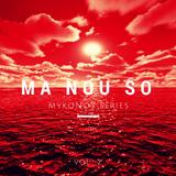 MA NOU SO ||| MYKONOS SERIES 2