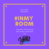 #INMYROOM 4 NEW SCHOOL RNB X HIPHOP X TRAP BY DJ LIL JEECE