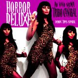 HORROR DELUXE * LIVE AT TRIBO CANIBAL (DEZ. 2012)