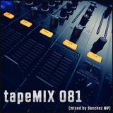 tapeMIX 081 (mixed by Sanchez MP)