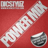 C Stylez - Power Mix (February 2014 Hip Hop & R&B Mix) (Clean)