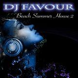 DJ Favour - Beach Summer House 2