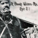 A Bloody Western Mix, Part 2 !