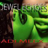 Jewel Echoes ( Adi Meex )