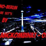 TECHNO-BERLIN......LIVE SET BY......KLANGKOMBINAT-OST.............