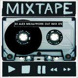 Work Out iMix 373 - Dj Alex Mejia