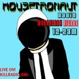 Housetronaut Radio on Killradio.org 8/13