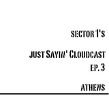 Just Sayin' Cloudcast Episode 3 - Athens