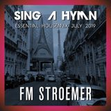 FM STROEMER - Sing A Hymn Essential Housemix July 2019 | www.fmstroemer.de