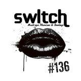 Switch - #136 [Moombah]