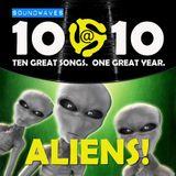 Soundwaves 10@10 #377 - Aliens!