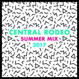 Central Rodeo - Summer Mix 2017