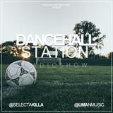 SELECTA KILLA & UMAN - DANCEHALL STATION SHOW #268
