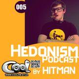Hitman - Hedonism Podcast 005 (Cool Fm 19_06_14)