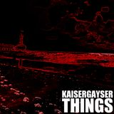 Kaiser Gayser 'THINGS' Essential Mix