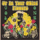 UP IN YOUR MIND FLOWERS: VOL 1