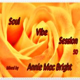Soul Vibe Session 50 Mixed by Annie Mac Bright